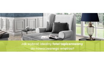 Jak wybrać idealny tapicerowany fotel do nowoczesnego wnętrza?