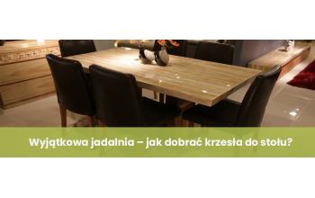 Wyjątkowa jadalnia – jak dobrać krzesła do stołu?